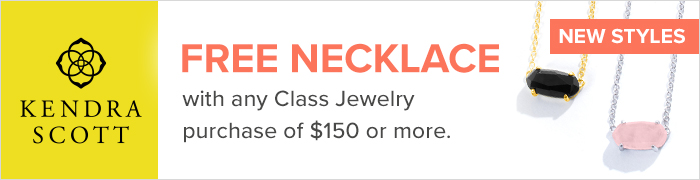 Free Necklace with any class jewelry purchase of $150 or more