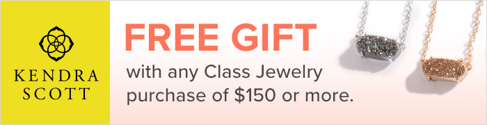 Free Kendra Scott gift with any class jewelry purchase of $150 or more.
